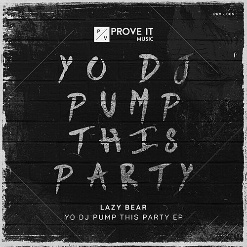 Yo DJ Pump This Party! di Lazy Bear