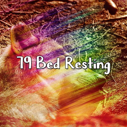 79 Bed Resting von Best Relaxing SPA Music