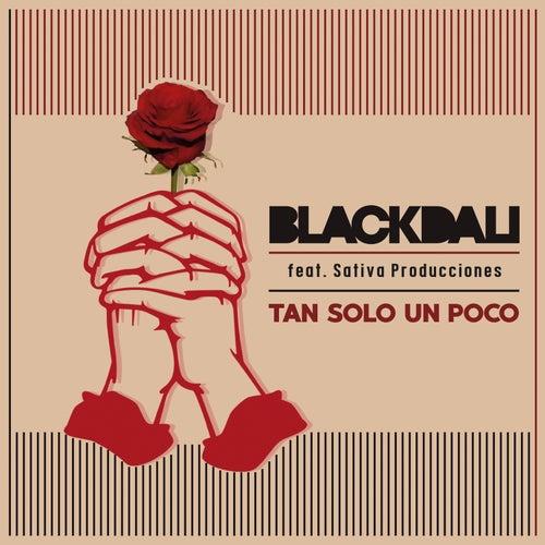 Tan Solo un Poco (feat. Sativa Producciones) de BlackDalí