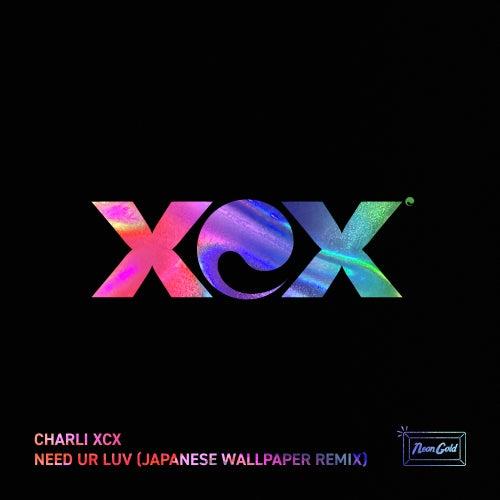Need Ur Luv (Japanese Wallpaper Remix) von Charli XCX