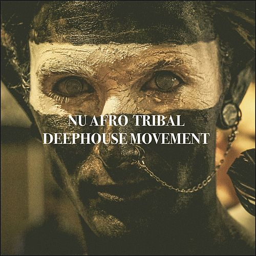 Nu Afro Tribal Deephouse Movement by Various Artists