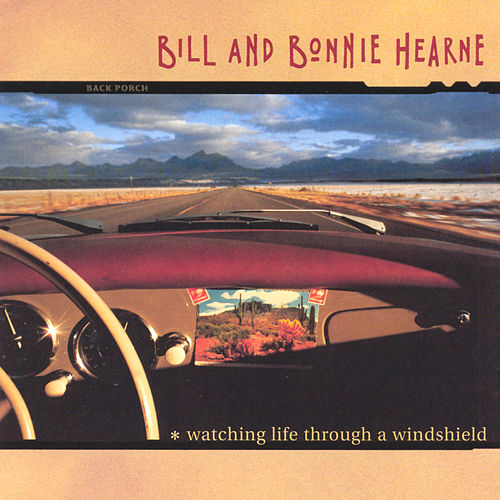 Watching Life Through A Windshield by Bill & Bonnie Hearne