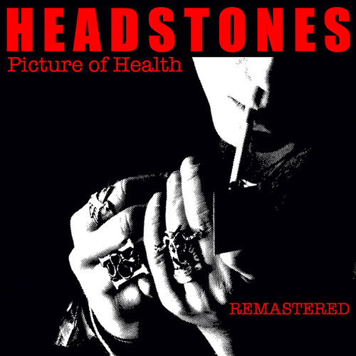 Picture Of Health (Remastered) von The Headstones