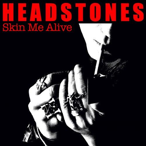 Skin Me Alive von The Headstones
