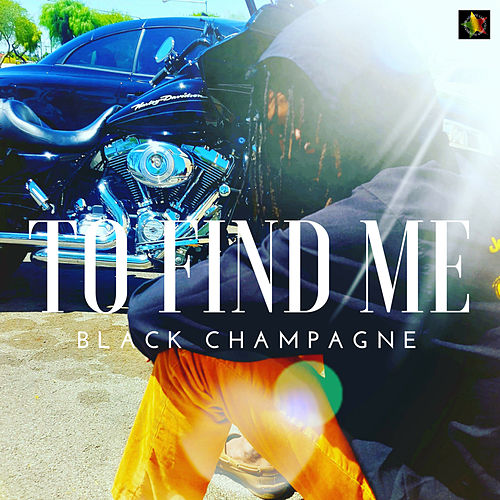 To Find Me von Black Champagne