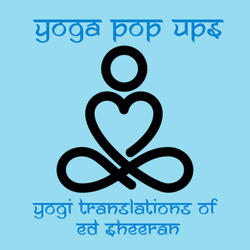 Yogi Translations of Ed Sheeran de Yoga Pop Ups