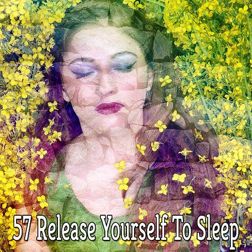 57 Release Yourself To Sleep by Relaxing Spa Music