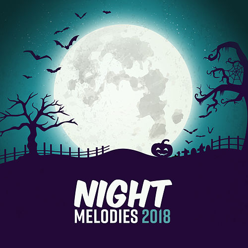 Night Melodies 2018 by Halloween Sound Effects : Napster