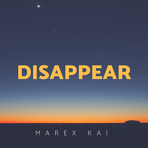 Disappear by Marex Kai