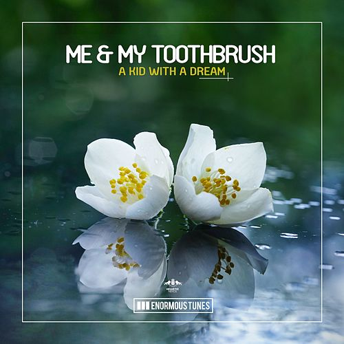 A Kid with a Dream de Me & My Toothbrush