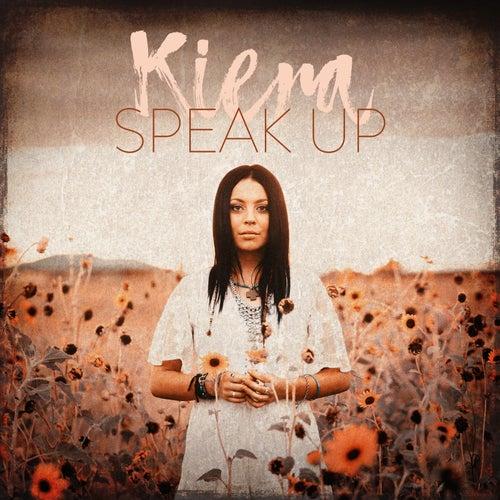 Speak Up von Kiera
