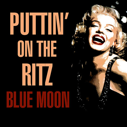Puttin' On The Ritz - Blue Moon de Various Artists