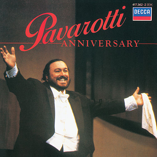 Anniversary by Luciano Pavarotti