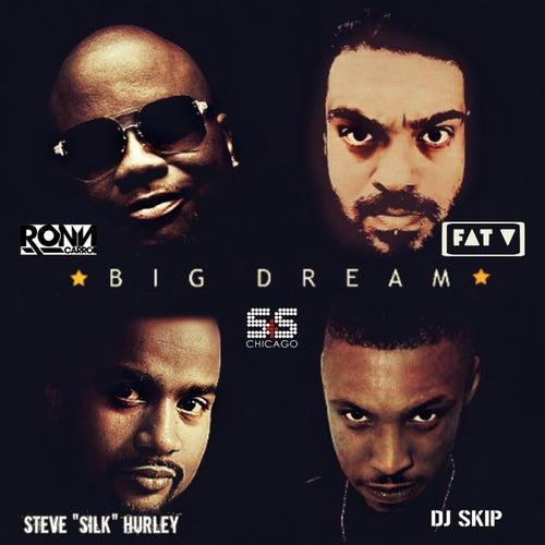 Big Dream by Fat V, Ron Carroll, DJ Skip, Steve Silk Hurley