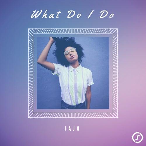 What Do I Do di Jajo
