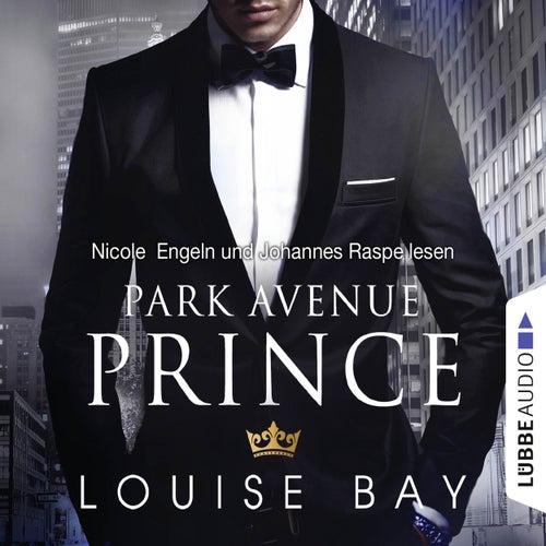 Park Avenue Prince - New York Royals 2 (Gekürzt) von Louise Bay