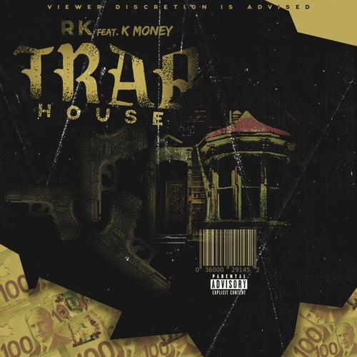 Traphouse de RK