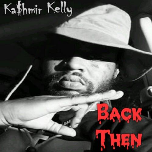 Back Then de Ka$hmir Kelly