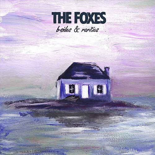 B-Sides and Rarities by Foxes