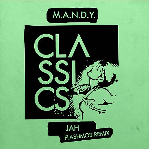Jah (Flashmob Remix) by M.A.N.D.Y.