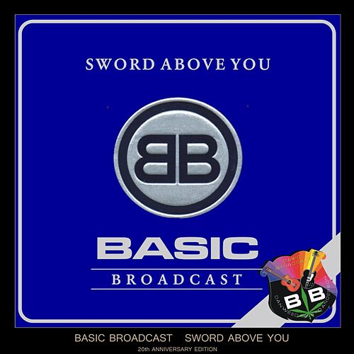The Sword Above You by Basic Broadcast
