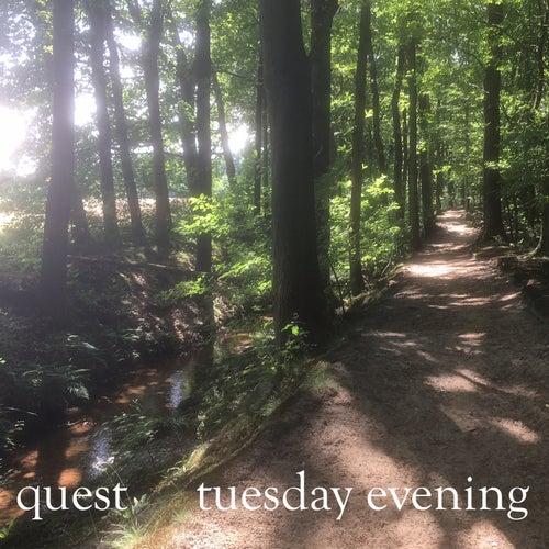 Tuesday Evening de Quest