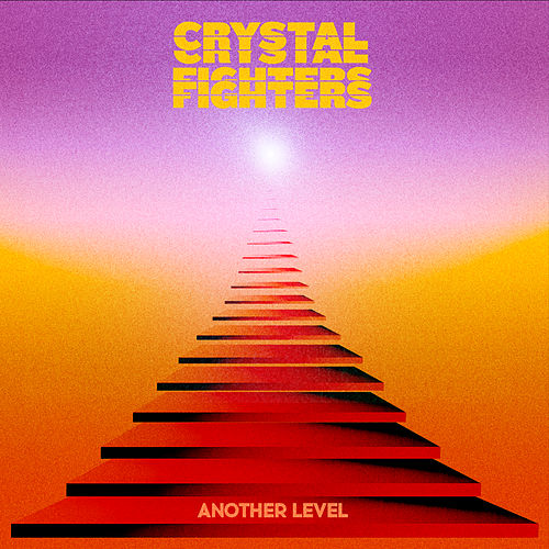 Another Level by Crystal Fighters
