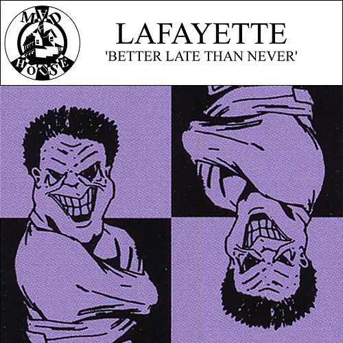 Better Late Than Never von Lafayette