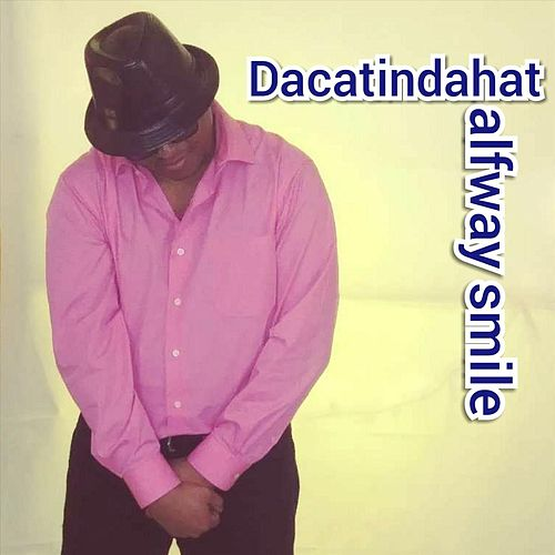 Halfway Smile (feat. Shorty Roc) by Dacatindahat
