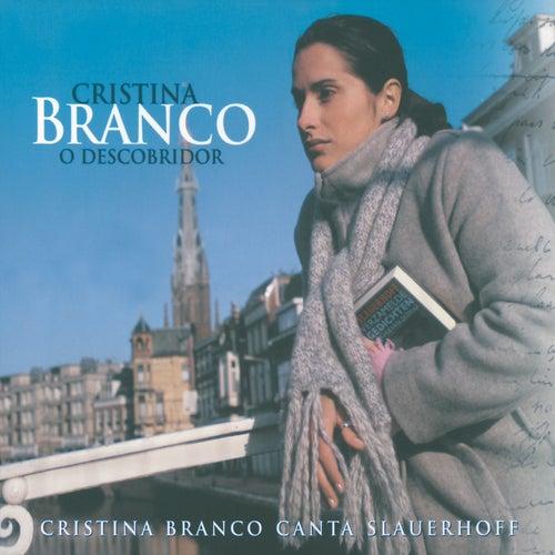 O Descobridor - Cristina Branco Canta Slauerhoff von Cristina Branco