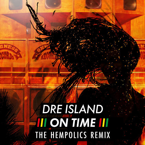 On Time (The Hempolics Remix) by Dre Island