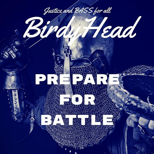 Prepare for Battle by BirdyHead