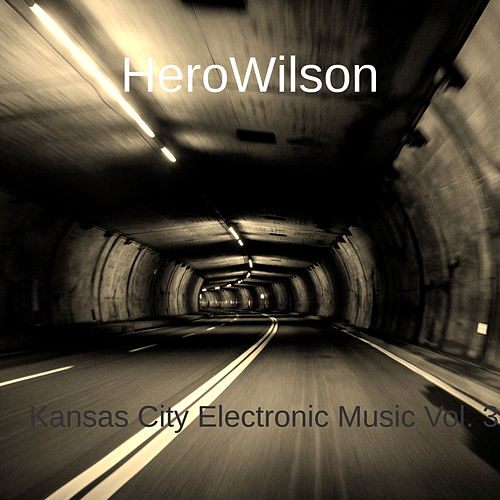 Kansas City Electronic Music, Vol. 3 by HeroWilson