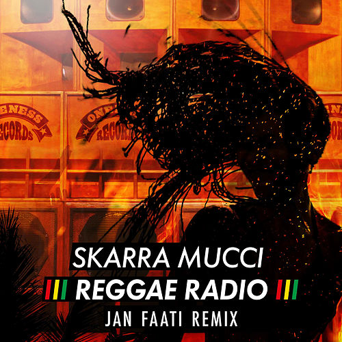 Reggae Radio (Jan Faati Remix) by Skarra Mucci