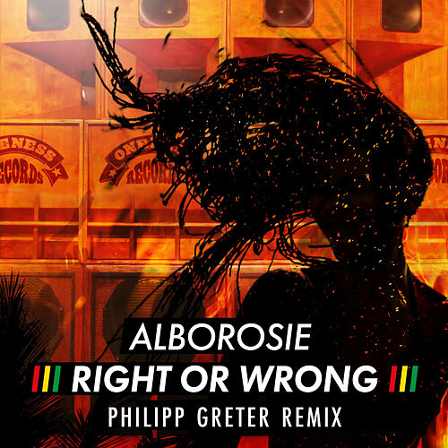 Right or Wrong (Philipp Greter Remix) by Alborosie