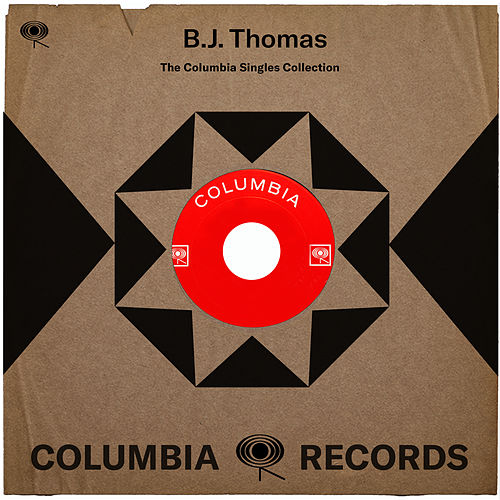 The Complete Columbia Singles by B.J. Thomas
