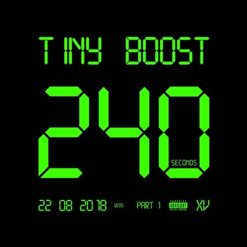240 Seconds (Pt. 1) von Tiny Boost