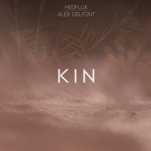 Kin by Alex Delfont Hedflux