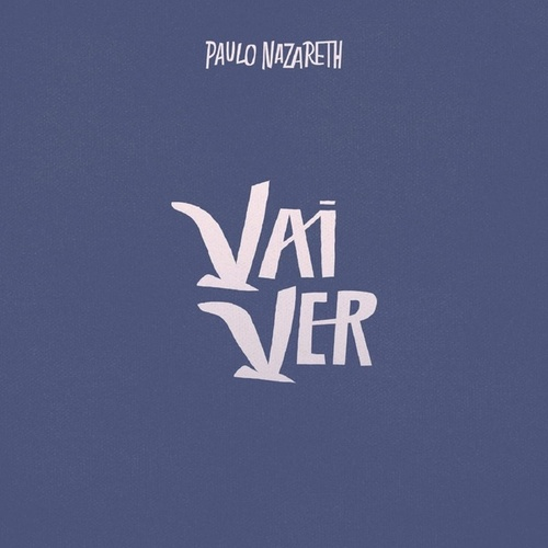 Vai Ver by Paulo Nazareth