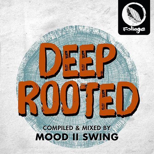 Deep Rooted (Compiled & Mixed by Mood II Swing) de Various Artists