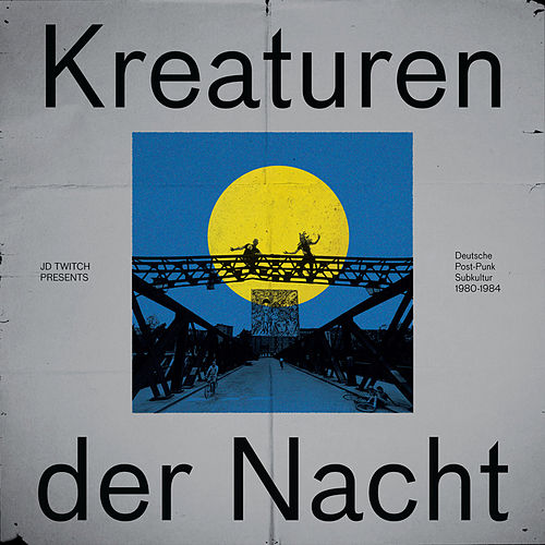 JD Twitch Presents Kreaturen Der Nacht by Various Artists