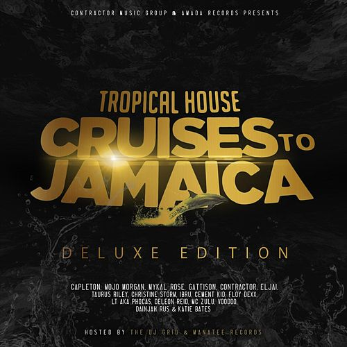 Tropical House Cruises to Jamaica (Deluxe Edition) de Various Artists