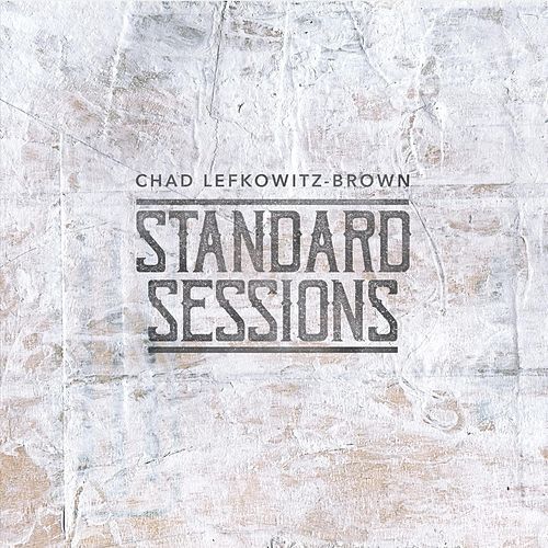 Standard Sessions by Chad Lefkowitz-Brown