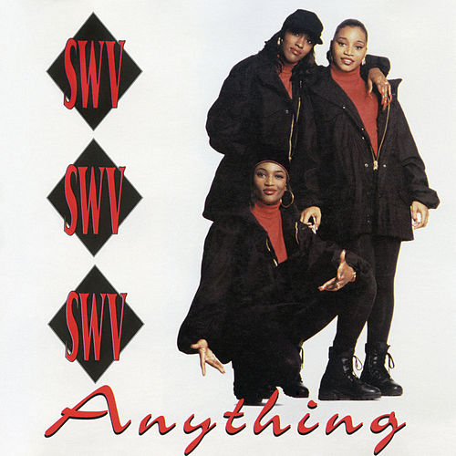 Anything by SWV
