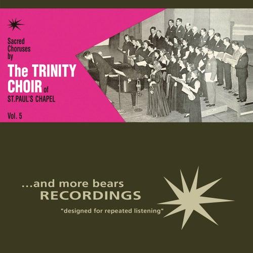 Sacred Choruses, Vol. 5 von The Trinity Choir of St. Paul's Chapel
