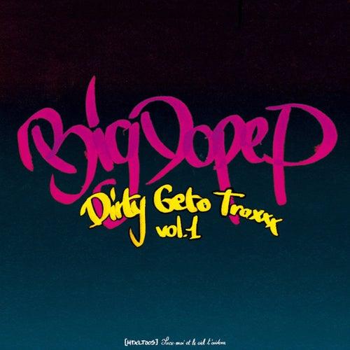Dirty Geto Traxxx de Big Dope P