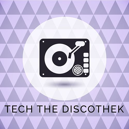 Tech the Discothek by Various Artists