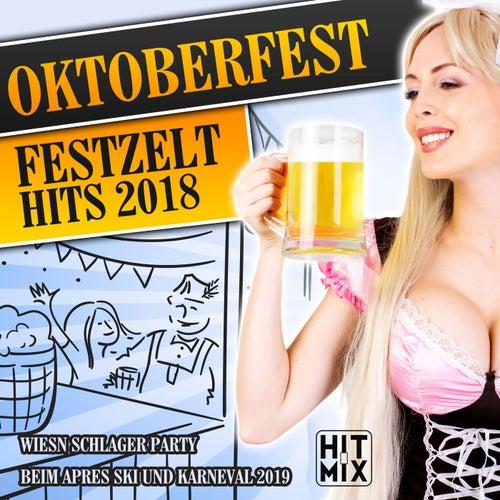 Oktoberfest Festzelt Hits 2018 (Wiesn Schlager Party beim Apres Ski und Karneval 2019) von Various Artists