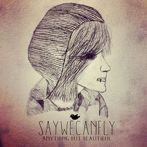 Anything but Beautiful de SayWeCanFly