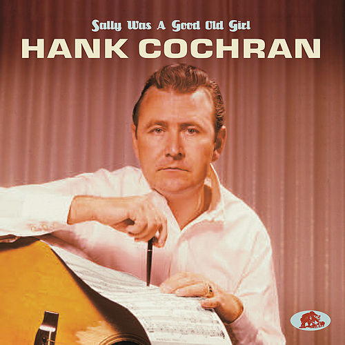 Sally Was a Good Old Girl by Hank Cochran
